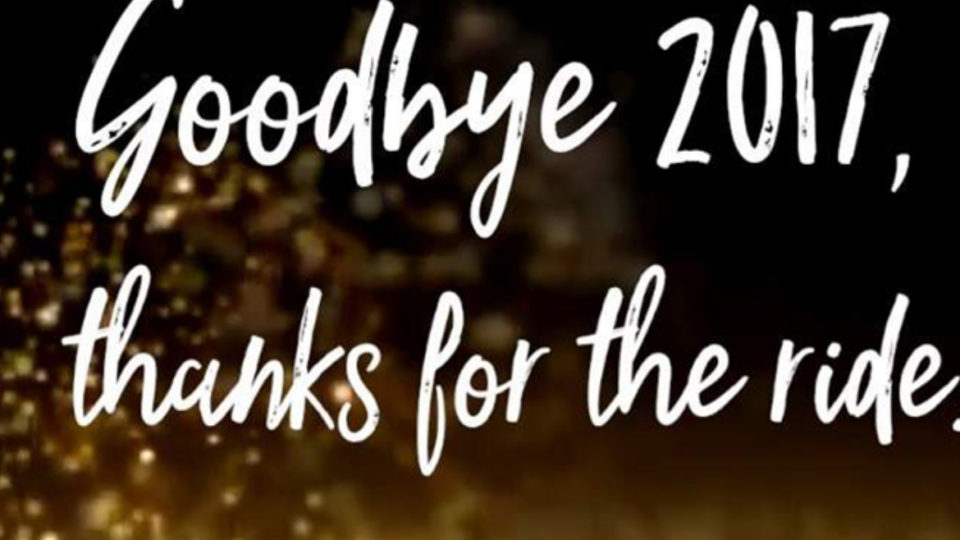 Good bye 2017, Thanks for the ride